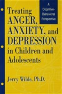 Treating Anger, Anxiety, And Depression In Children And Adolescents