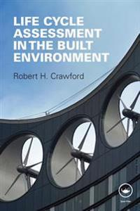 Life Cycle Assessment in the Built Environment