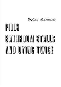 Pills, Bathroom Stalls, and Dying Twice