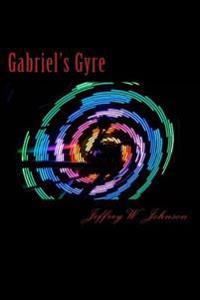 Gabriel's Gyre: Book One the Beginning