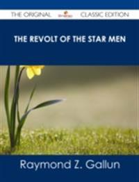 Revolt of the Star Men - The Original Classic Edition