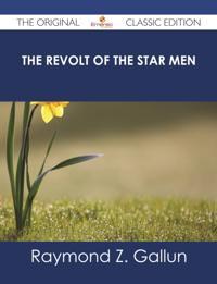 Revolt of the Star Men - The Original Classic Edition