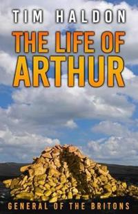 The Life of Arthur, General of the Britons