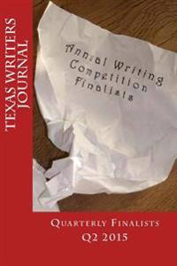 Texas Writers Journal: Quarterly Finalists Q2 2015