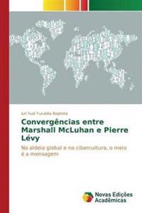 Convergencias Entre Marshall McLuhan E Pierre Levy