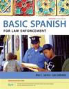 Spanish for Law Enforcement Enhanced Edition: The Basic Spanish Series (with iLrn (TM) Heinle Learning Center, 4 terms (24 months) Printed Access Card)