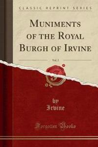 Muniments of the Royal Burgh of Irvine, Vol. 2 (Classic Reprint)