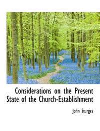 Considerations on the Present State of the Church-Establishment