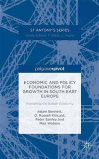 Economic and Policy Foundations for Growth in South East Europe