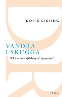 Vandra i skugga : del 2 av min självbiografi 1949-1962