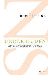 Under huden : del 1 av min självbiografi fram till 1949