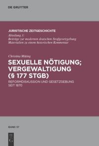 Sexuelle Notigung; Vergewaltigung ( 177 StGB)