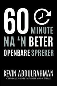 60 Minute Na 'n Beter Openbare Spreker: Raak Beter. Lewer Beter. Voel Beter.