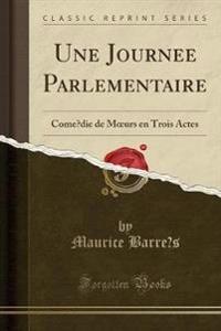 Une Journe´e Parlementaire