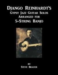 Django Reinhardt's Gypsy Jazz Guitar Solos Arranged for 5-String Banjo