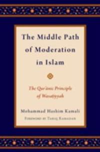 Middle Path of Moderation in Islam: The Quranic Principle of Wasatiyyah