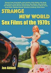 Strange New World: Sex Films of the 1970s