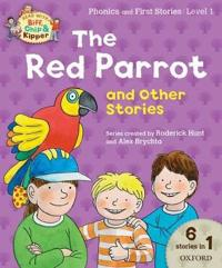 Oxford reading tree read with biff chip & kipper: the red parrot and other