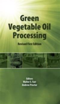 Green Vegetable Oil Processing, Revised First Edition