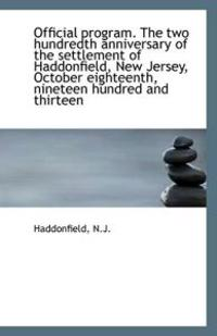 Official Program. the Two Hundredth Anniversary of the Settlement of Haddonfield, New Jersey, Octobe