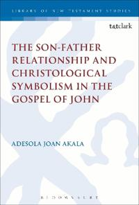 The Son-Father Relationship and Christological Symbolism in the Gospel of John