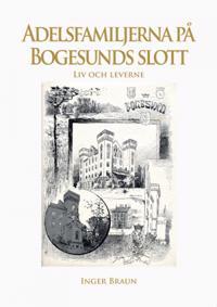 Adelsfamiljerna på Bogesunds slott - Inger Braun pdf epub