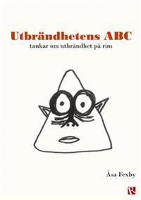 Utbrändhetens ABC : tankar om utbrändhet på rim