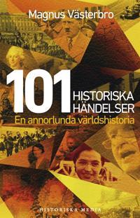 101 historiska händelser. En annorlunda världshistoria