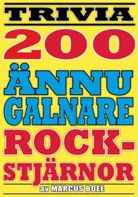 Ännu fler galna rockstjärnor – 200 otroliga fakta från pop- och rockvärlden