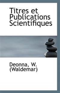 Titres Et Publications Scientifiques