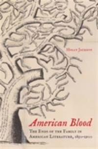American Blood: The Ends of the Family in American Literature, 1850-1900