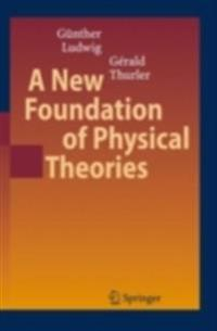 New Foundation of Physical Theories