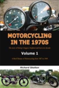 Motorcycling in the 1970s Volume 1: