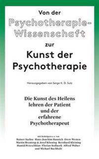 Von der Psychotherapie-Wissenschaft zur Kunst der Psychotherapie