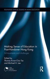 Making Sense of Education in Post-handover Hong Kong