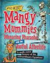 Awfully ancient: mangy mummies, menacing pharoahs and awful afterlife - a m
