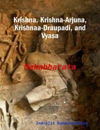 Krishna, Krishna-Arjuna, Krishnaa-Draupadi, and Vyasa: Mahabharata
