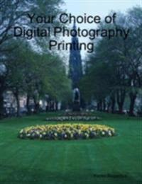 Your Choice of Digital Photography Printing
