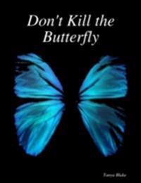 Don't Kill the Butterfly