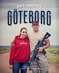 Det andra Göteborg : en fotobok om livet i Gothenburg, Nebraska - det enda andra Göteborg i världen