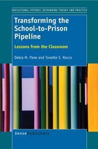 Transforming the School-to-Prison Pipeline