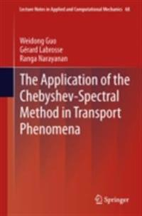 Application of the Chebyshev-Spectral Method in Transport Phenomena