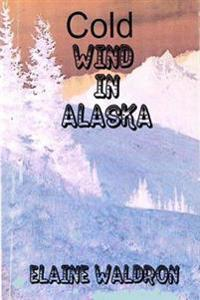 Cold Wind in Alaska