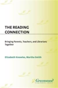 Reading Connection, The: Bringing Parents, Teachers, and Librarians Together