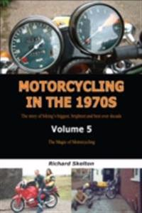 Motorcycling in the 1970s Volume 5:
