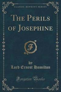The Perils of Josephine (Classic Reprint)
