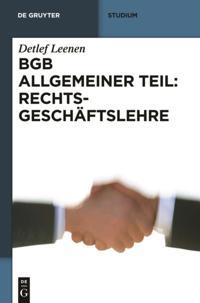 BGB Allgemeiner Teil: Rechtsgeschaftslehre