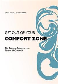 Get Out of Your Comfortzone: The Excercise Book for Your Personal Growth