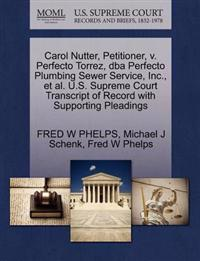 Carol Nutter, Petitioner, V. Perfecto Torrez, DBA Perfecto Plumbing Sewer Service, Inc., et al. U.S. Supreme Court Transcript of Record with Supporting Pleadings