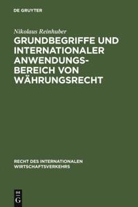 Grundbegriffe und internationaler Anwendungsbereich von Wahrungsrecht